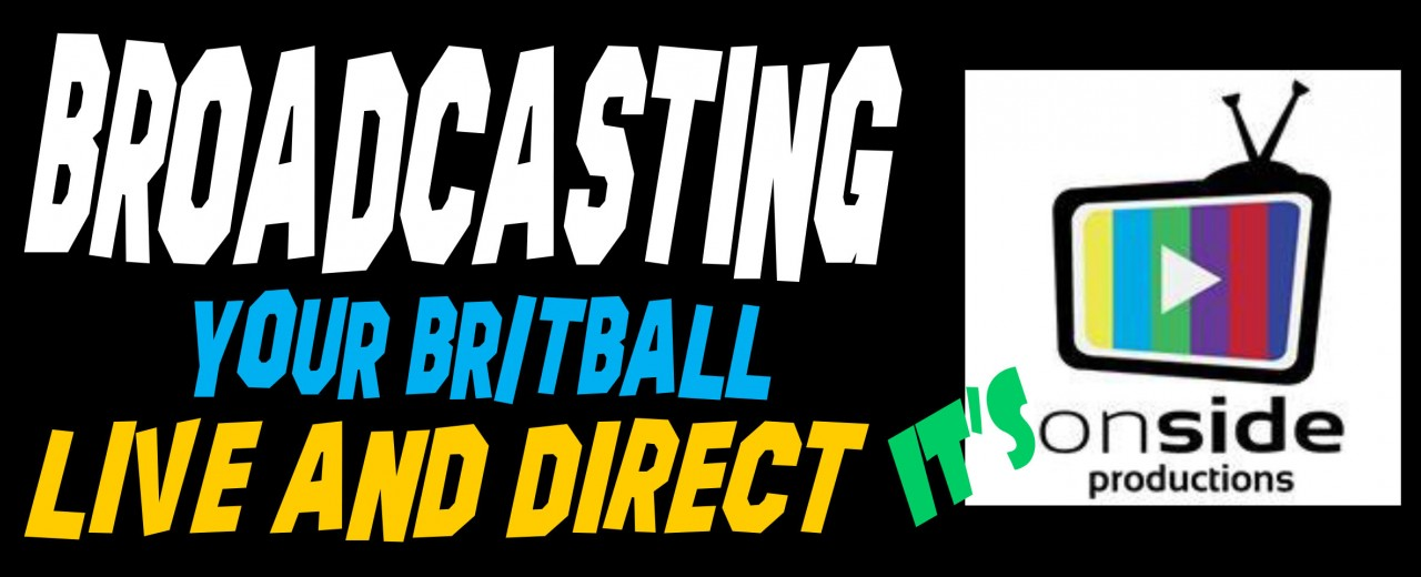 Broadcasting Britball Live with Onside Productions