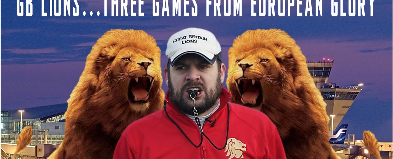 GB Lions – Three wins from European Glory