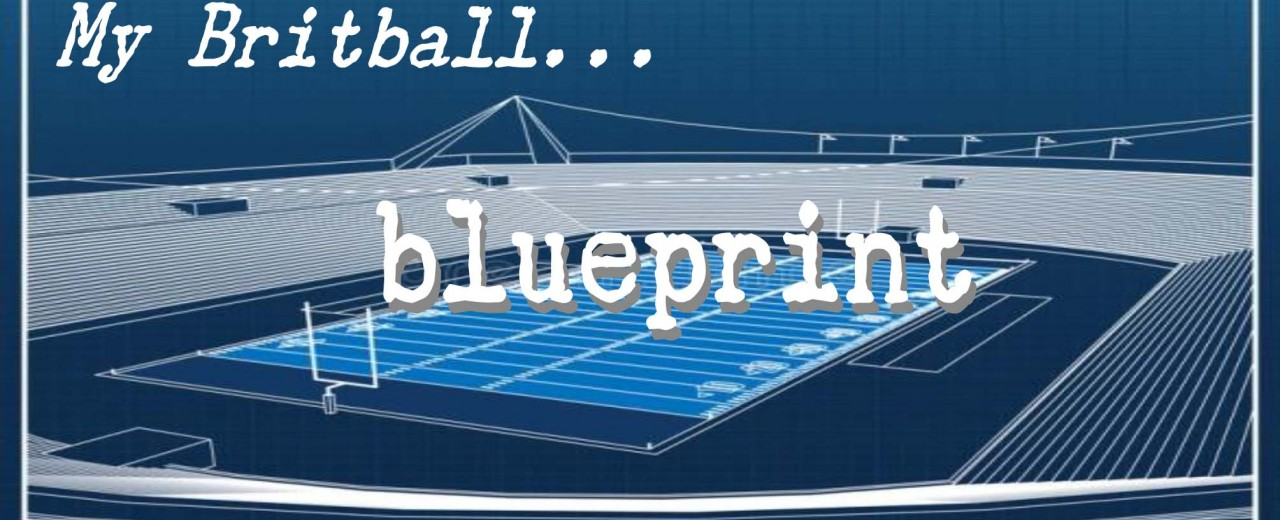 My Britball Blueprint